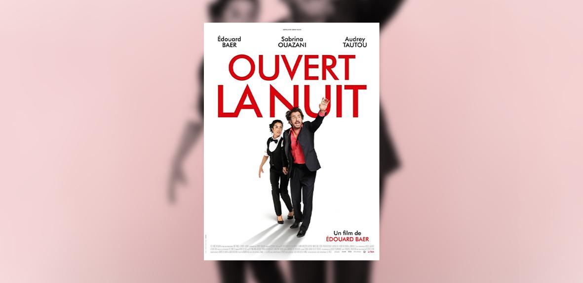 OUVERT LA NUIT – Edouard Baer